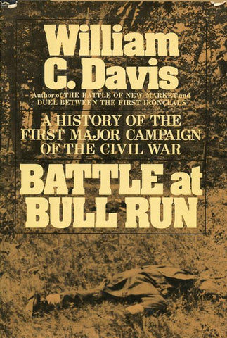 Battle at Bull Run By William C. Davis First Major Hardcover Book Doubleday U2 N/A Doubleday