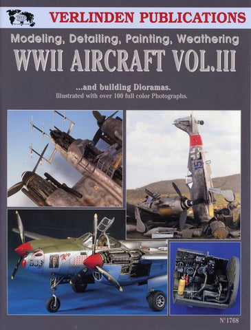 Verlinden Modeling Detailing Painting Weathering WWII Aircraft Vol.III #1768 N/A Verlinden Publications