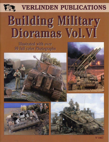 Verlinden Publications Building Military Dioramas Vol.VI #1867 N/A Verlinden Publications
