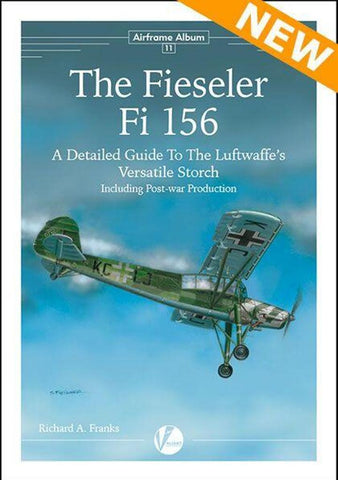 Valiant Wings Publishing Airframe Album No.11 - The Fieseler Fi-156 N/A Valiant Wings Publishing