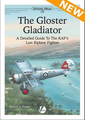 Valiant Wings Publishing Airframe Album No.12 - The Gloster Gladiator #VWPAA012 N/A Valiant Wings Publishing
