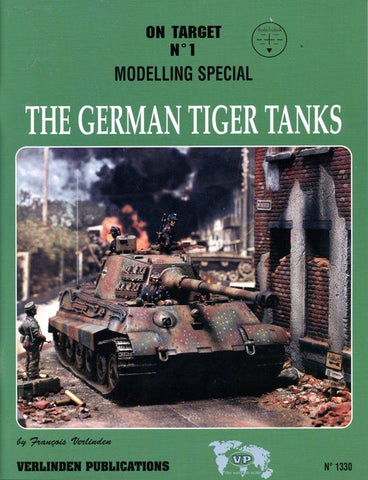 Verlinden Publications On Target #1 Modelling Special German Tiger Tanks #1330 N/A Verlinden Publications