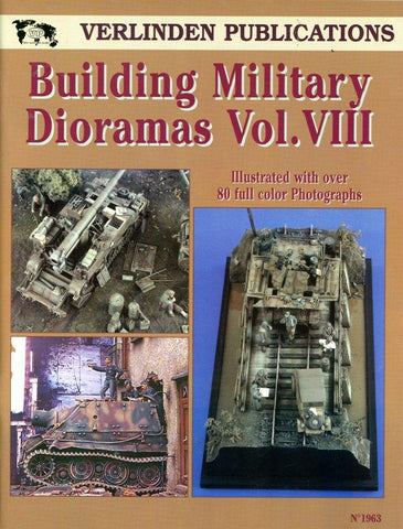 Verlinden Publications Building Military Dioramas Vol.VIII Reference Book #1963 N/A Verlinden Publications