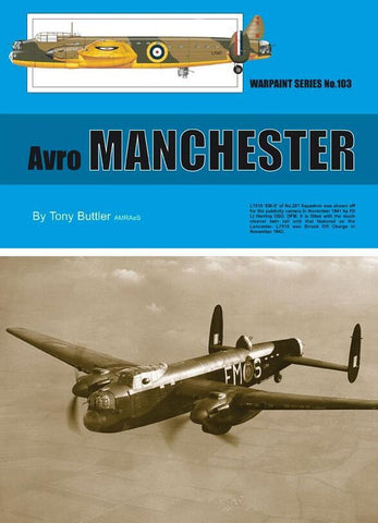Warpaint Series No.103 Avro Manchester By Tony Buttler Reference Book #WPT103 N/A Warpaint Books