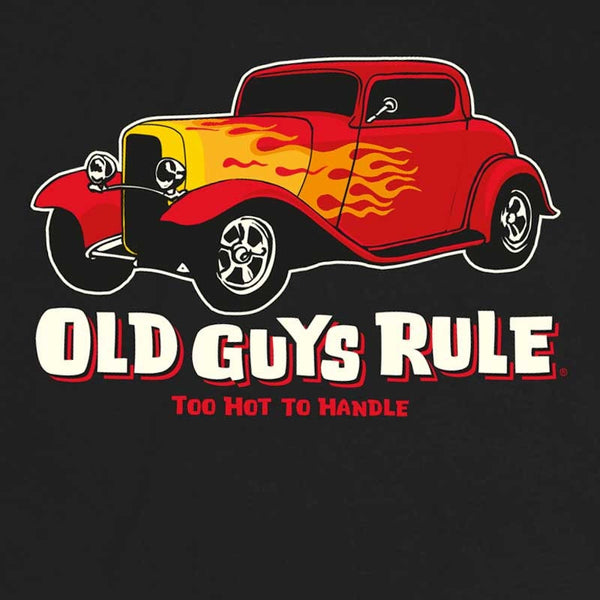 OLD GUYS RULE - Too Hot to Handle Tee
