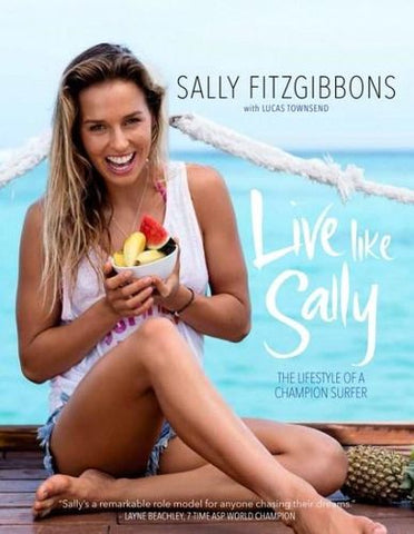 Live Like Sally The Lifestyle of a Champion Surfer Book