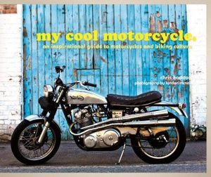 My cool motorcycle - inspirational guide to motorcycles and biking culture