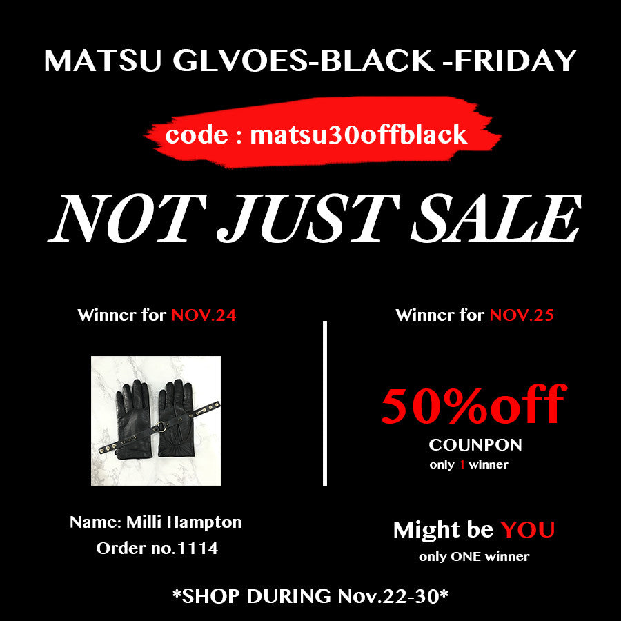 Win MATSU BLACK FRIDAY SALE gift everyday! The winner of NOV.24 is