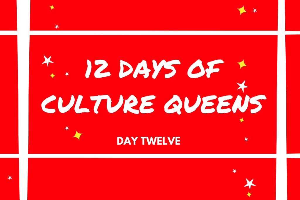 12 Days Of Culture Queens 👑 | Day Twelve
