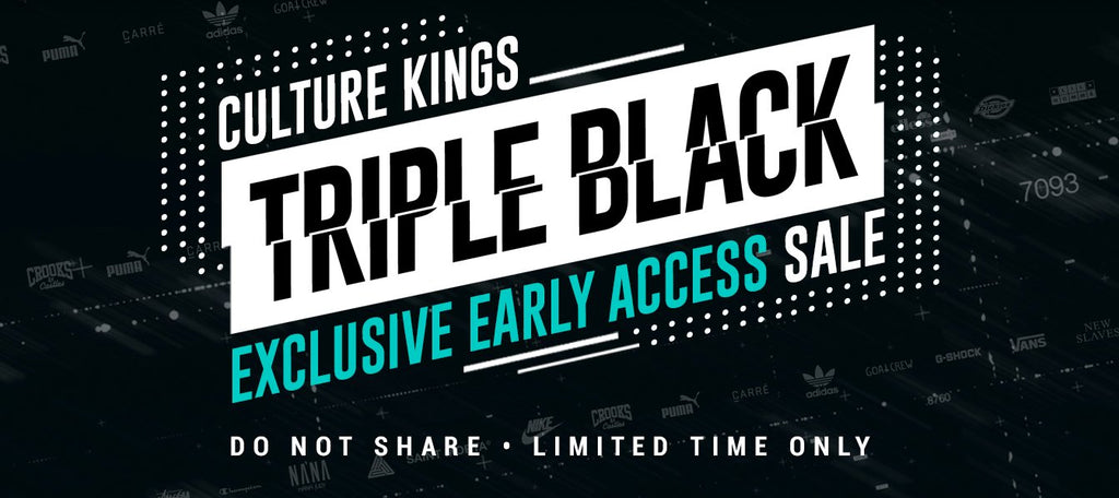 CULTURE KINGS BLACK FRIDAY OFFER 'TRIPLE BLACK' HAS ARRIVED!