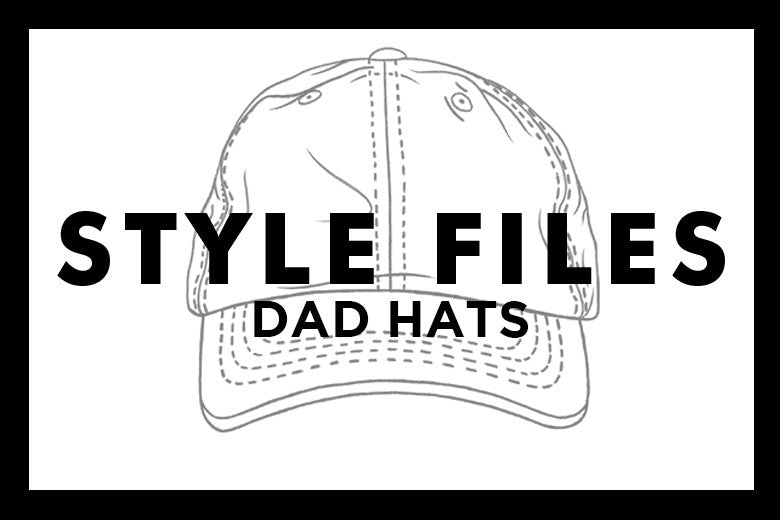 Style Files: Dad Hats