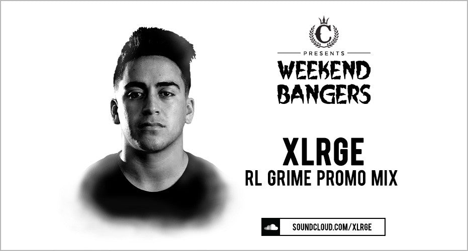 Weekend Bangers: XLRGE RL Grime Promo Mix