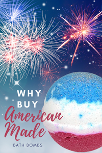 Why Buy American Made Bath Bombs