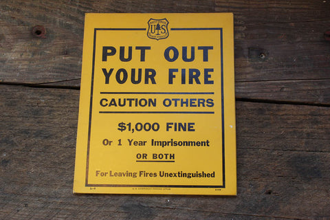Put Out Your Fire - US Forest Service Cardboard Sign