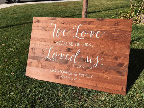 Love Because He First Loved Us Wedding Sign - Sophia Collection