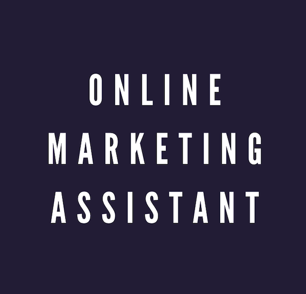 ONLINE MARKETING ASSISTANT