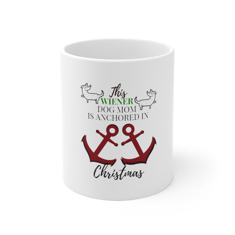Ceramic Winter Mug For Wiener Dog Moms - This Dachshund Mom Is Anchored In Christmas Cup Holiday Gift For Doggy Lovers