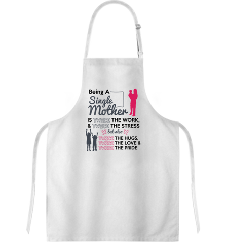 Being A Single Mother Aprons, Apron, Trexify, FamilyTrophy.com - FamilyTrophy.com