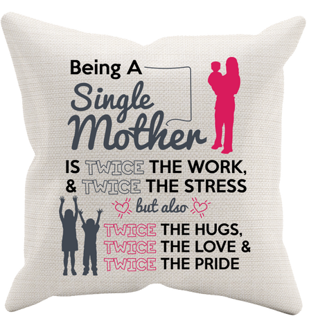 Being A Single Mother Pillowcase, Pillow Case, Trexify, FamilyTrophy.com - FamilyTrophy.com