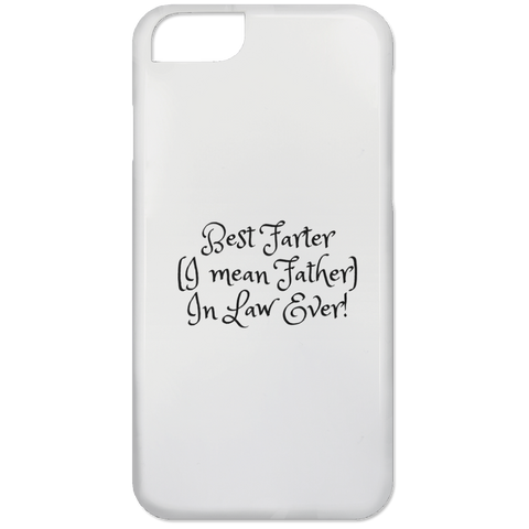 Funny Father's Day Gift For Dad From Wife, Daughter, Son, Stepdaughter, Stepson, Mom, Grandma, Mother In Law (15best farter father in law ever iPhone 6 Case)