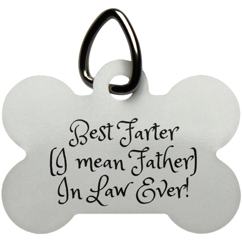 Funny Father's Day Gift For Dad From Wife, Daughter, Son, Stepdaughter, Stepson, Mom, Grandma, Mother In Law (15best farter father in law ever UN5771 Dog Bone Pet Tag)