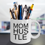 Mom Hustle Coffee Cup White for Work At Home Moms - Her Office Cup For Coffee Break - Motivational Gift For Wife