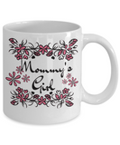 Mommy's Girl Coffee Mug - Cute Mother's Day Message Cup - Gift For Mom From Daughter