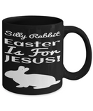 Silly Rabbit Jesus God Catholic Religious Coffee Mug Inspirational Tea Cup for Christians Gifts For Easter Holiday Best Bible Verse Gift Ideas For Him Her Silly Rabbit Easter Jesus Black Jar, Coffee Mug, Gearbubble, FamilyTrophy.com - FamilyTrophy.com