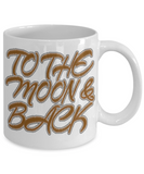To The Moon & Back White Ceramic Mug Gift - 2017 Holiday Cup Gifts for Family, Grandma, Mom, Dad, Grandpa Holiday Cookie Chocolate Jar Pencil Holder, Coffee Mug, Gearbubble, FamilyTrophy.com - FamilyTrophy.com