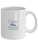 Rabbit Mug White Coffee Cup For Easter 2017 2018 Gifts For Him Her Family Grandparent Grandma Granddad Wive Husband Couples Funny Sayings Holiday Tea Coffee Mugs Cups Feel Hollow Inside Bunny Hollow Inside Mug, Coffee Mug, Gearbubble, FamilyTrophy.com - FamilyTrophy.com