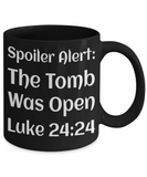Black  Ceramic Jesus God Catholic Religious Coffee Mug Inspirational Tea Cup for Christians Gifts For Easter Holiday Best Bible Verse Gift Ideas For Him Her Spoiler Alert Tomb Was Open Luke 24:24 + Surprise Bonus  + Surprise Bonus, Coffee Mug, Gearbubble, FamilyTrophy.com - FamilyTrophy.com