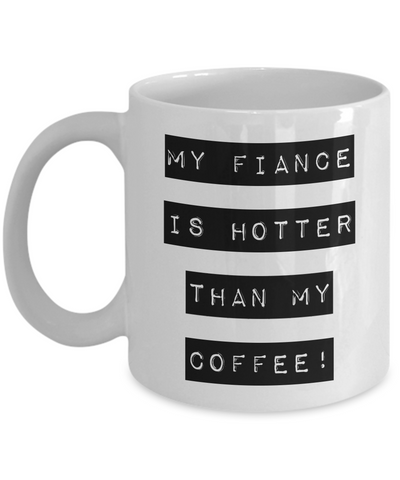 "Wedding Day Gifts For Fiance From Fiancée - Hotter Than Coffee Future Husband Mug - Bridesgroom Gift For Men From Women - Fiance Mugs For Him - Marriage Gifts For Men - Dish Washer Safe White Ceramic 11"" Couple Jar Cup For Candy & Chocolate"