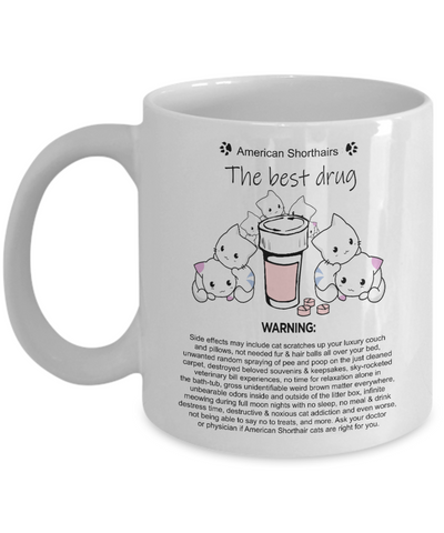 American Shorthair Cats The Best Drug Mug + Surprise Bonus, Coffee Mug, Gearbubble, FamilyTrophy.com - FamilyTrophy.com