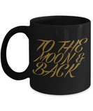 To The Moon & Back Black Mug - 2016 Christmas Cup - Gift for Family, Grandma, Mom, Dad, Grandpa - Holiday Gift for Coffee, Tea & Cocoa, Coffee Mug, Gearbubble, FamilyTrophy.com - FamilyTrophy.com