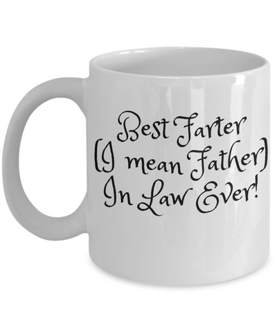 Best Farter I Mean Father In Law Ever Coffee Mug - Funny Father's Day Farting Message Cup - Fun Gift For Dad From Stepson, Stepdaughter