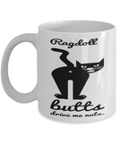Funny Ragdoll Coffee Mug For Women Cat Holiday Gift For Her & Him Cocoa Tea Cup Gifts 2017 2018 Jar For Cookies Candy & Pens, Coffee Mug, Gearbubble, FamilyTrophy.com - FamilyTrophy.com