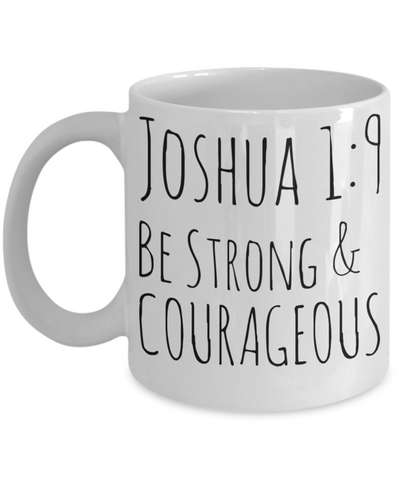 Spiritual Bible Verse Catholic Mugs Coffee Mug Art Christianity Coffee Cup Religious Art Print Artsy Jesus Christ Decorative Pencil Holder Black Ceramic 11 oz pba Free Dishwaher Safe Easter 2017 2018 Joshua 1:9 Be Strong & Courageous Mugs, Coffee Mug, Gearbubble, FamilyTrophy.com - FamilyTrophy.com