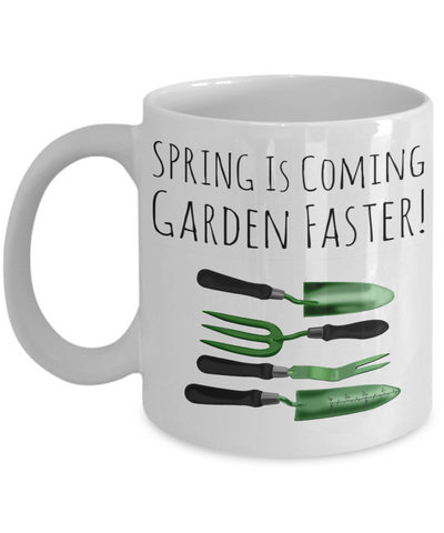 Gardening Mug White Coffee Cup For Holidays 2017 2018 Gifts For Him Her Family Grandparent Grandma Granddad Wive Husband Couples Funny Sayings Holiday Tea Coffee Mugs Cups For Gardeners Gardening Cups Mugs Cookie Jar Spring Coming Garden Faster Pen Holder, Coffee Mug, Gearbubble, FamilyTrophy.com - FamilyTrophy.com