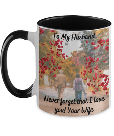 Never Forget I LOVE YOU Senior Husband Mug From Wife - Beautiful Watercolor Portrait Holiday Gift For That Special Hubby - Special Father's Day Present - 11oz Two Tone Cup For Him