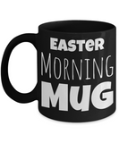 Easter Morning Mug Black Coffee Cup For Holidays 2017 2018 Gifts For Him Her Family Grandparent Grandma Granddad Wive Husband Couples Fun Coffee Cups Funny Sayings Mugs For Chocolate Egg Hunt, Coffee Mug, Gearbubble, FamilyTrophy.com - FamilyTrophy.com