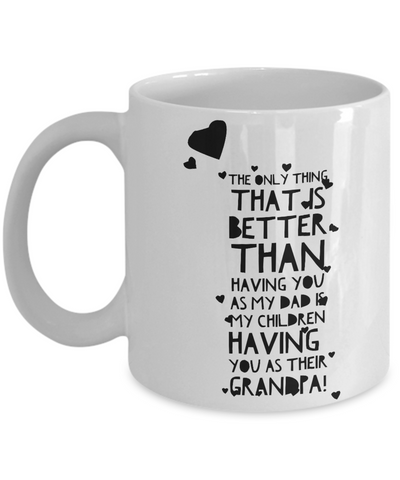 Proud Grandpa Mug - Proud Dad Mug - Father's Day Gifts For Grandpa - Granddad Day Gifts - Birthday Gifts For Grandpa - For Grandpa Gift From Daughter - Affirmation Mug - Men Gift Ideas For Father's Day