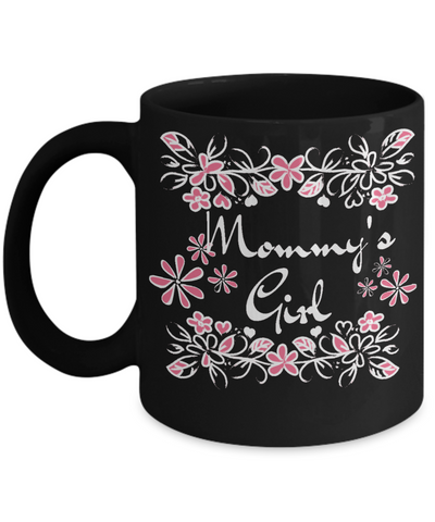 Mommy's Girl Coffee Mug Black - Cute Mother's Day Message Cup - Gift For Mom From Daughter