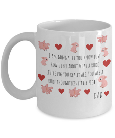 Funny Thoughtless Little Pig Dad Daughter Mug - Temper Tantrum Gag Gift For Tempered Dads - Father's Day Gift With Rude Message & Saying To Son, Daughter, From Wife, Daughter, Stepson, Stepdaughter