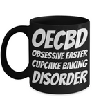 Black Baking Holiday Coffee Cup Gift For Him Her Funny Sayings OECBD Obsessive Easter Cupcake Baking Disorder Chocolate Easter Hunt Jar, Coffee Mug, Gearbubble, FamilyTrophy.com - FamilyTrophy.com