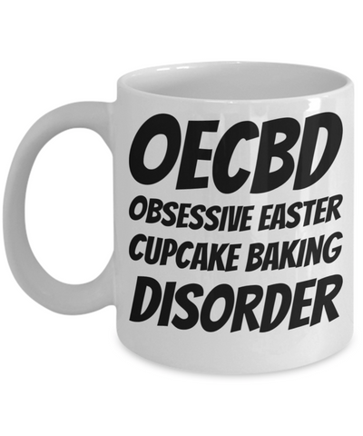 Baking Holiday Coffee Cup Gift For Him Her Funny Sayings OECBD Obsessive Easter Cupcake Baking Disorder Chocolate Easter Hunt Jar, Coffee Mug, Gearbubble, FamilyTrophy.com - FamilyTrophy.com