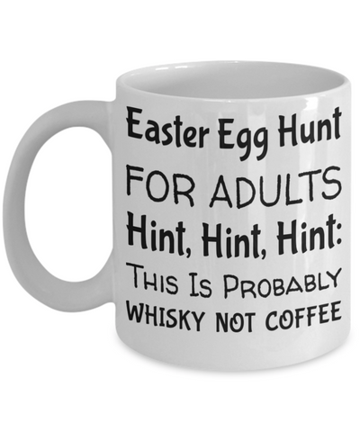 Coffee Mugs Funny, Mug Gift, White Mug Cup, Easter Treats For Adults, Easter Egg Hunt Mug For Adults, Easter Holiday 2017 2018, Coffee Mug, Gearbubble, FamilyTrophy.com - FamilyTrophy.com