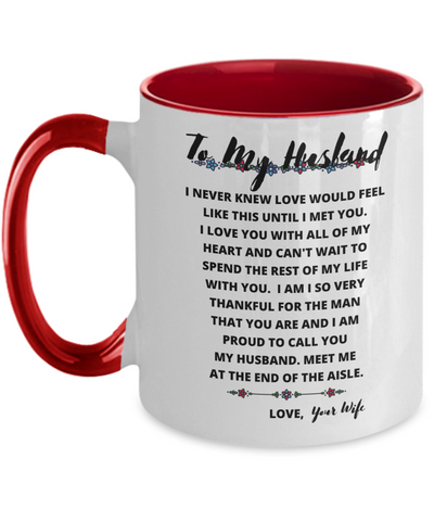 To My Husband Wedding Mug With Sentimental Saying From Bride To Soon To Be Husband - Groom Wedding Gift From Future Wife - Two Tone Cup For Soon To Be Married Man