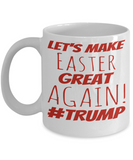 White Ceramic Mugs Trump Easter Mug Gift Ideas 2017 Gift Ideas Mom Mug Dad Granddad Boyfriend Funny Sayings Jar For Coffee, Tea, Cocoa & Chocolate Easter Eggs Hunt Candy Cookie Holder #Trump Cups Mugs, Coffee Mug, Gearbubble, FamilyTrophy.com - FamilyTrophy.com