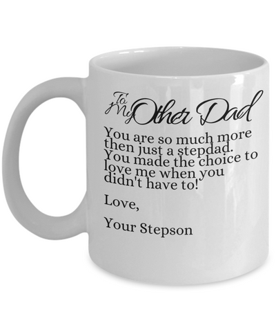 Inspirational To My Other Dad Coffee Mug - Cute Father's Day Message Cup - Gift For Dad From Stepson, Stepdaughter