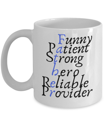 Inspirational Funny Patient Strong Hero Reliable Provider Dad Coffee Mug - Motivational Father's Day Message Cup - Gift For Dad From Wife, Son, Daughter, Girlfriend, Son In Law, Stepdaughter